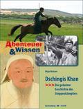Dschingis Khan – Die geheime Geschichte des Steppenkämpfers