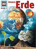 Was ist was: Unsere Erde